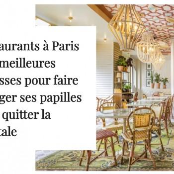Restaurants à Paris : les meilleures adresses pour faire voyager ses papilles sans quitter la capitale